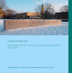 Stiftungen bei der Leibniz Universitätsgesellschaft Hannover von Doll,  Antje, Ertel,  Rainer, Leibniz Universitätsgesellschaft Hannover e.V.