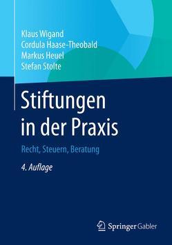 Stiftungen in der Praxis von Haase-Theobald,  Cordula, Heuel,  Markus, Stolte,  Stefan, Wigand,  Klaus