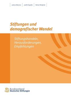 Stiftungen und demografischer Wandel von Engelke,  Judith, Klingholz,  Reiner, Metzner,  Juliane
