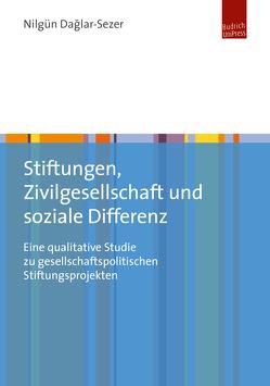 Stiftungen, Zivilgesellschaft und soziale Differenz von Dağlar-Sezer,  Nilgün