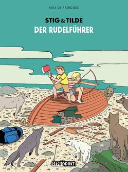 Stig & Tilde: Die Rudelführerin von de Radiguès,  Max, von der Weppen,  Annette
