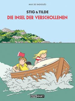 Stig & Tilde: Die Insel der Verschollenen von de Radiguès,  Max, von der Weppen,  Annette