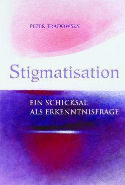 Stigmatisation von Tradowsky,  Peter