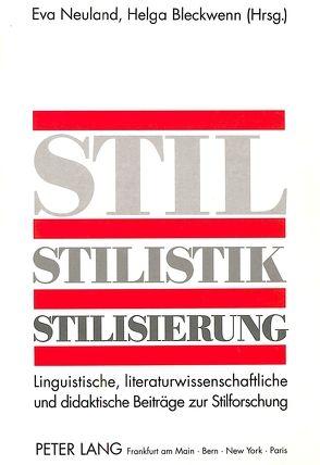 Stil – Stilistik – Stilisierung von Bleckwenn,  Helga, Neuland,  Eva