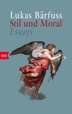 Stil und Moral von Bärfuss,  Lukas