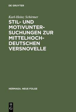 Stil- und Motivuntersuchungen zur mittelhochdeutschen Versnovelle von Schirmer,  Karl-Heinz