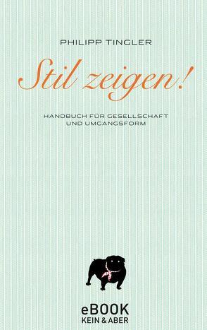 Stil zeigen! von Mueller,  Daniel, Tingler,  Philipp