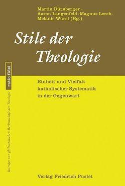 Stile der Theologie von Dürnberger,  Martin, Langenfeld,  Aaron, Lerch,  Magnus, Wurst,  Melanie
