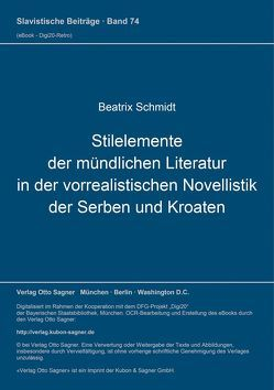 Stilelemente der mündlichen Literatur in der vorrealistischen Novellistik der Serben und Kroaten von Schmidt,  Beatrix