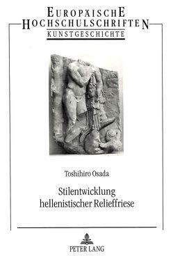 Stilentwicklung hellenistischer Relieffriese von Osada,  Toshihiro