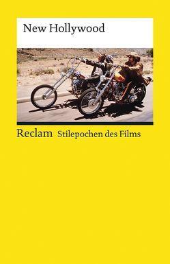 Stilepochen des Films: New Hollywood von Grob,  Norbert, Kiefer,  Bernd, Ritzer,  Ivo