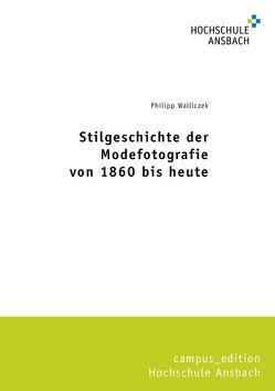 Stilgeschichte der Modefotografie von 1860 bis heute von Walliczek,  Philipp