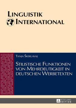 Stilistische Funktionen von Mehrdeutigkeit in deutschen Werbetexten von Skerlavaj,  Tanja
