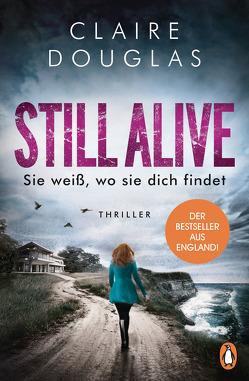 STILL ALIVE – Sie weiß, wo sie dich findet von Douglas,  Claire, Marinovic,  Ivana