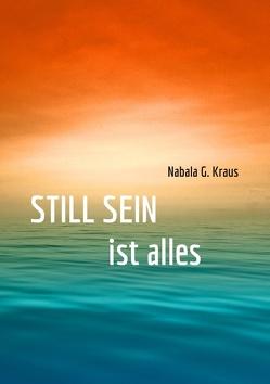 Still Sein von Kraus,  Nabala G.