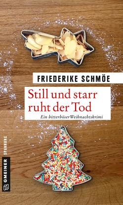 Still und starr ruht der Tod von Schmöe,  Friederike