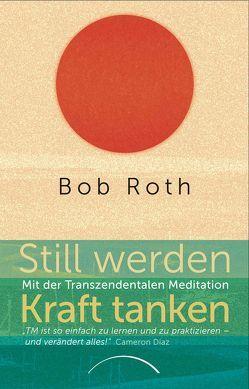 Still werden – Kraft tanken von Magin,  Ullrich, Roth,  Bob
