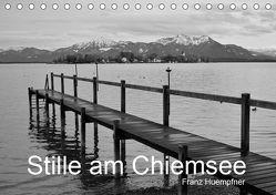 Stille am Chiemsee (Tischkalender 2019 DIN A5 quer) von Huempfner,  Franz