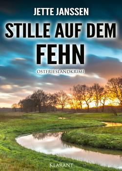 Stille auf dem Fehn. Ostfrieslandkrimi von Janssen,  Jette
