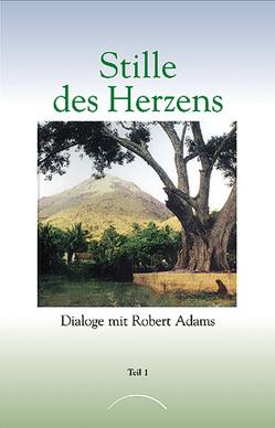 Stille des Herzens von Adams,  Robert, Nentwig,  Marianne Savita