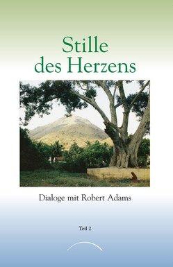 Stille des Herzens von Adams,  Robert