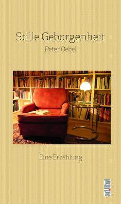 Stille Geborgenheit von Oebel,  Peter