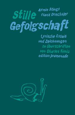 Stille Gefolgschaft von Drechsler,  Frank, Stingl,  Armin