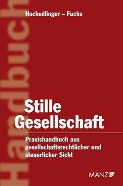 Stille Gesellschaft von Fuchs,  Hubert W., Hochedlinger,  Gerhard