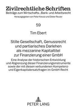 Stille Gesellschaft, Genussrecht und partiarisches Darlehen als mezzanine Kapitaltitel zur Finanzierung einer GmbH von Ebert,  Tim