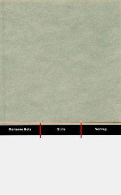 Stille – Hörbares und Sichtbares Moment in der Musik von Betz,  Marianne, Blume,  Julia, Bose,  Günter K