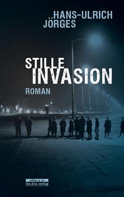 Stille Invasion von Jörges,  Hans-Ulrich