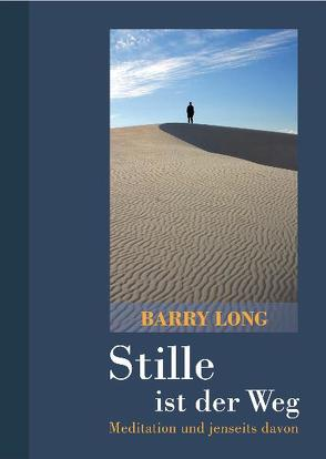 Stille ist der Weg von Long,  Barry, Schang,  Ch D