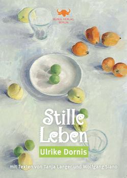 Stille Leben von Dornis,  Ulrike, Langer,  Tanja