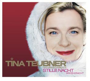 Stille Nacht bis es kracht von Schneider,  Jens, Teubner,  Tina