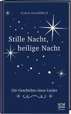 Stille Nacht, heilige Nacht von Sauerbeck,  Klaus