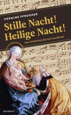 """""""Stille Nacht! Heilige Nacht!"""" von Pfrogner,  Hermine"""