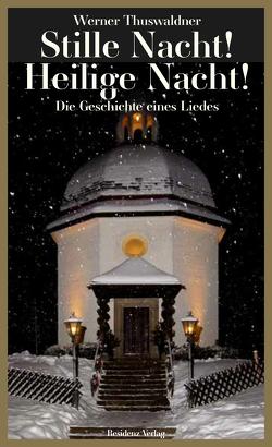 Stille Nacht! Heilige Nacht! von Thuswaldner,  Werner