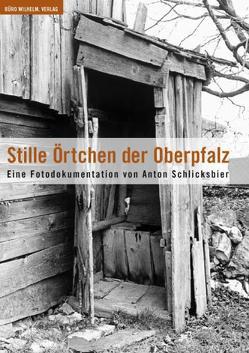 Stille Örtchen der Oberpfalz von Helm,  Winfried, Santifaller,  Enrico, Schlicksbier,  Anton