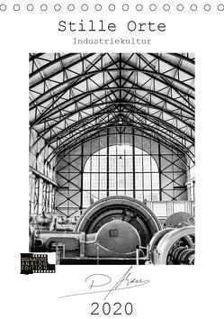 Stille Orte – Industriekultur (Tischkalender 2020 DIN A5 hoch) von Ahrens,  Patricia