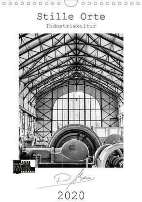 Stille Orte – Industriekultur (Wandkalender 2020 DIN A4 hoch) von Ahrens,  Patricia