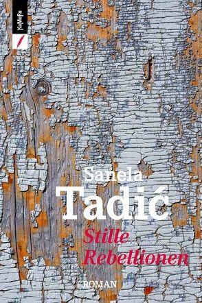 Stille Rebellionen von TADIĆ,  Sanela