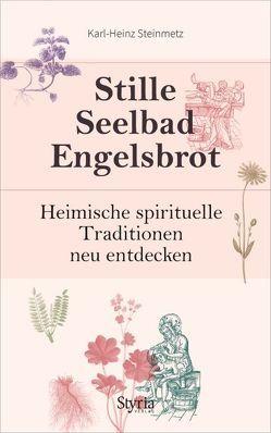Stille, Seelbad, Engelsbrot von Steinmetz,  Karl-Heinz