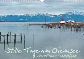 Stille Tage am Chiemsee (Wandkalender 2021 DIN A3 quer) von Huempfner,  Franz
