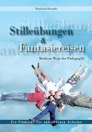 Stille Übungen und Fantasiereisen von Franzke,  Reinhard