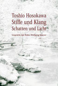 Stille und Klang, Schatten und Licht von Hosokawa,  Toshio, Sparrer,  Walter-Wolfgang