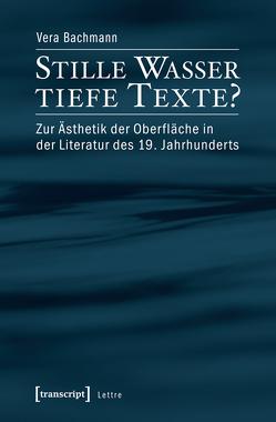 Stille Wasser – tiefe Texte? von Bachmann,  Vera