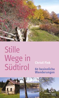 Stille Wege in Südtirol von Fink,  Christl