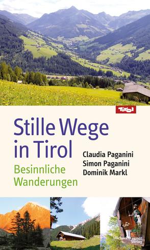 Stille Wege in Tirol von Markl SJ,  Dominik, Paganini,  Claudia, Paganini,  Simon