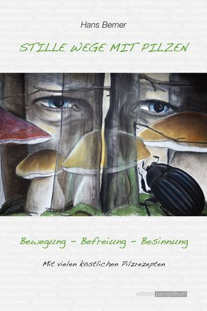Stille Wege mit Pilzen von Berner,  Hans