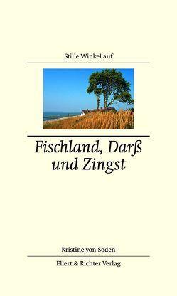 Stille Winkel auf Fischland, Darß und Zingst von Soden,  Kristine von